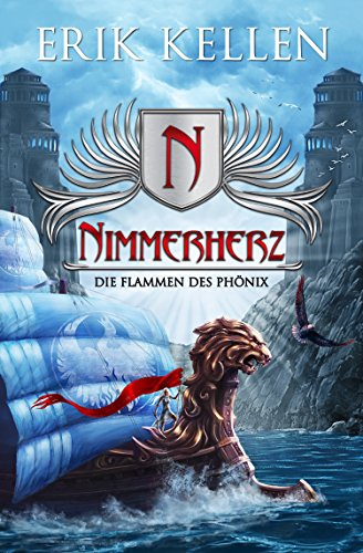 Nimmerherz - Die Flammen des Phönix: Fantasy (Nimmerherz-Legende 4 von 5) (German Edition)