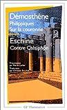 Philippiques. Sur la couronne - Contre Ctésiphon