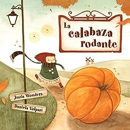 La calabaza rodante (3-7 años, libro infantil otoño, primeros ...