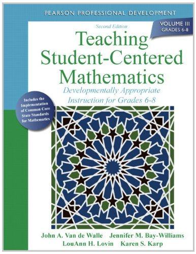 Teaching Student-Centered Mathematics: Developmentally Appropriate Instruction for Grades 6-8 (Volume III): 3 (Van de Walle Professional Mathematics)