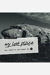 my lost place - Das kreative Notizbuch No. 4 Taschenbuch