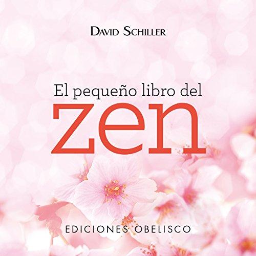 El pequeño libro del Zen (ESPIRITUALIDAD Y VIDA INTERIOR)