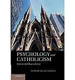 [(Psychology and Catholicism: Contested Boundaries)] [Author: Robert Kugelmann] published on (January, 2013)