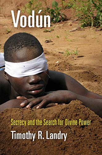 Vodún: Secrecy and the Search for Divine Power (Contemporary Ethnography) por Timothy  R. Landry