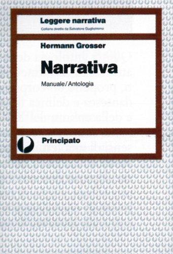 Narrativa. Manuale-Antologia. Per le Scuole superiori