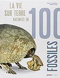 La vie sur Terre racontée en 100 fossiles