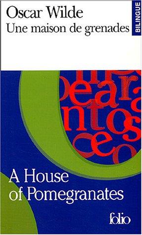 Une Maison de grenades/A House of Pomegranates (Folio bilingue) por Oscar Wilde