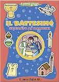 Il battesimo spiegato ai bambini. Ediz. illustrata