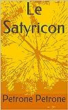 Le Satyricon - Format Kindle - 2,40 €