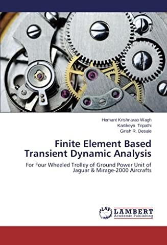 Finite Element Based Transient Dynamic Analysis: For Four Wheeled Trolley of Ground Power Unit of Jaguar & Mirage-2000 Aircrafts