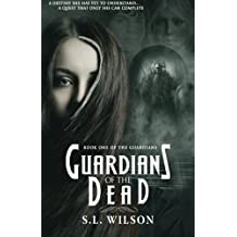 Guardians of the Dead: Volume 1 (The Guardians)