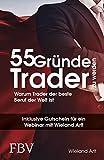 55 Gründe, Trader zu werden: Warum Trader der beste Beruf der Welt ist
