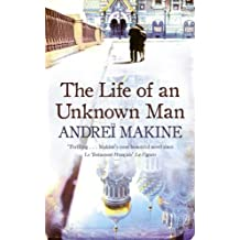The Life of an Unknown Man by Makine, Andre?, Makine, Andrei (2010) Hardcover