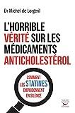 Image de Horrible vérité sur les médicaments anticholestérol (L'): Comment les statin