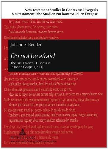 Do not be afraid: The First Farewell Discourse in John's Gospel (Jn 14) (New Testament Studies in Contextual Exegesis. Neutestamentarische Studien zur kontextuellen Exegese) 1st New edition by Beutler, Johannes (2011) Hardcover