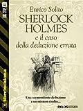 Sherlock Holmes e il caso della deduzione errata (Sherlockiana)