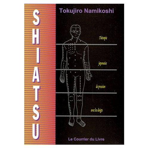 Shiatsu. Thérapie japonaise de pression avec les doigts