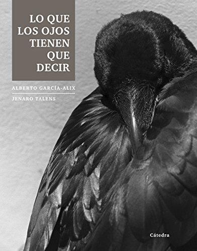 Lo que los ojos tienen que decir (Varios) por Alberto García-Alix