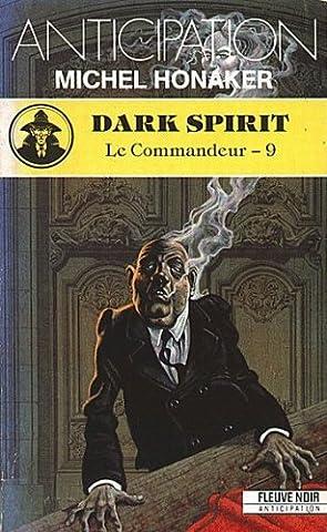 Michel Honaker Le Commandeur - Dark spirit Le