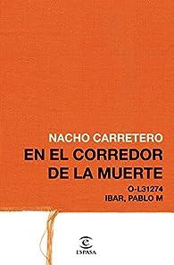 En el corredor de la muerte par Nacho Carretero Pou