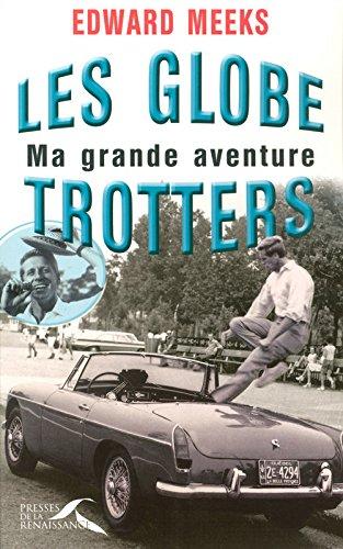 Les Globe-trotters : ma grande aventure