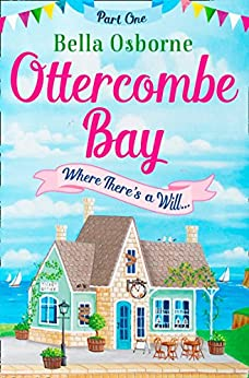 Ottercombe Bay - Part one (Ottercombe Bay Series) by [Osborne, Bella]