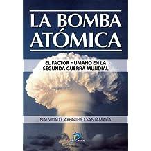 La bomba atómica. El factor humano en la Segunda Guerra Mundial: 1