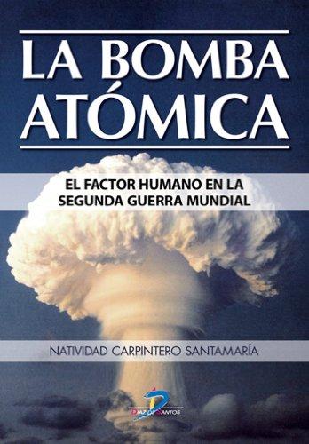 La bomba atómica. El factor humano en la Segunda Guerra Mundial: 1 por Natividad Carpintero Santamaria