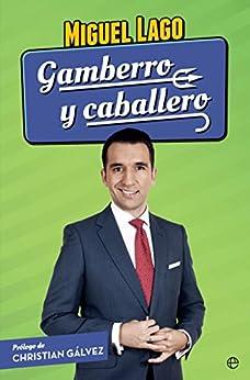 Gamberro Y Caballero por Miguel Lago epub