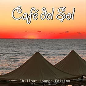 Caf� del Sol, Vol. 1 (Ibiza Chillout Lounge Edition)