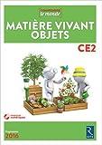 Matière, Vivant, Objets CE2 (+ CD-Rom)