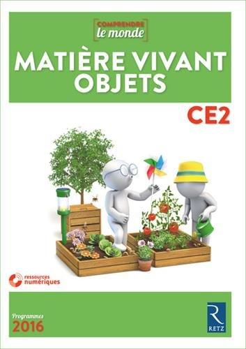 Matière, Vivant, Objets CE2 (+ CD-Rom) par Daniel Delettre