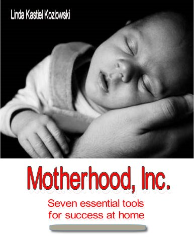 Motherhood, Inc. - Seven essential tools for success at home (English Edition)