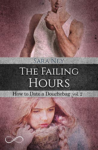 The Failing hours (HOW TO DATE A DOUCHEBAG 2) (Italian Edition)