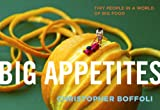 Image de Big Appetites: Tiny People in a World of Big Food (English Edition)