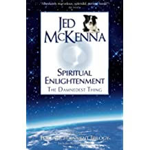 Spiritual Enlightenment: The Damnedest Thing (The Enlightenment Trilogy)