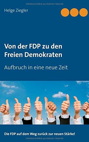 Von der FDP zu den Freien Demokraten: Aufbruch in eine neue Zeit