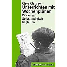 Unterrichten mit Wochenplänen (Beltz Grüne Reihe)