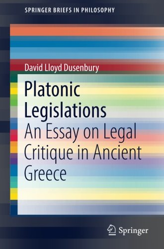 Platonic Legislations: An Essay on Legal Critique in Ancient Greece (SpringerBriefs in Philosophy)