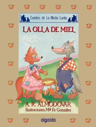 Media lunita nº 35. La olla de miel (Infantil - Juvenil - Cuentos De La Media Lunita - Edición En Rústica) por Antonio Rodríguez Almodóvar