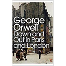 Down and Out in Paris and London: The theme of poverty in the two cities