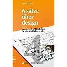 6 sätze über design – satz 4: designen ist schlüsselfaktor für wirtschaftlichen erfolg