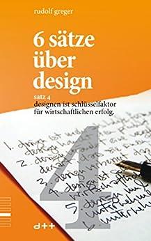 6 sätze über design – satz 4: designen ist schlüsselfaktor für wirtschaftlichen erfolg von [greger, rudolf]