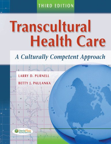 Transcultural Health Care: A Culturally Competent Approach (Transcultural Healthcare (Purnell))