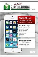 Die.Anleitung für das Apple iPhone - Speziell für Einsteiger und Senioren Taschenbuch