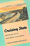 [(Cruising State : Growing Up in Southern California)] [By (author) Christopher Buckley] published on (September, 1994)