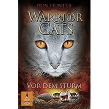 Warrior Cats. Vor dem Sturm: I, Band 4