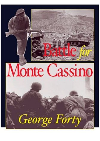 Battle for Monte Cassino by George Forty (2004-11-24)