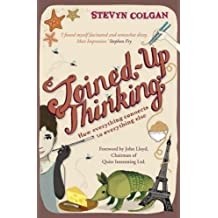 Joined-Up Thinking: How everything connects to everything else: How to Connect Everything to Everything Else