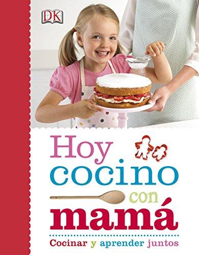Hoy Cocino Con Mamá (VIDA SANA Y NUTRICION) por Varios autores